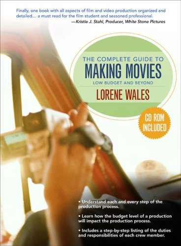 The Complete Guide to Making a Movie: Low Budget and Beyond [With CDROM] 9780205507221