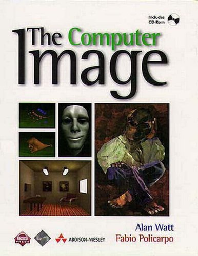 The Computer Image [With Provides a Comprehensive Overview of Graphics...] 9780201422986