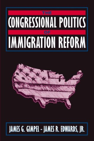 The Congressional Politics of Immigration Reform 9780205282036