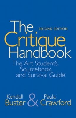 The Critique Handbook: The Art Student's Sourcebook and Survival Guide 9780205708116