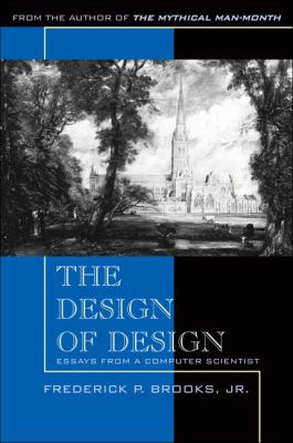The Design of Design: Essays from a Computer Scientist 9780201362985