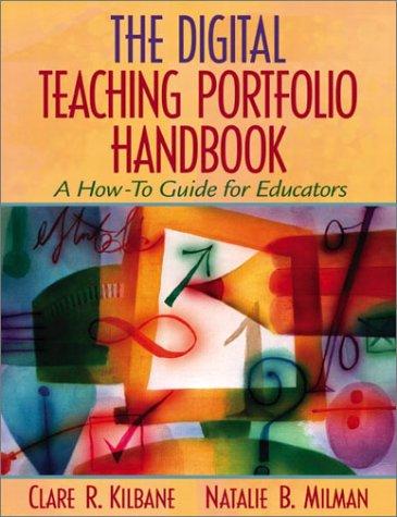 The Digital Teaching Portfolio Handbook: A How-To Guide for Educators 9780205343454