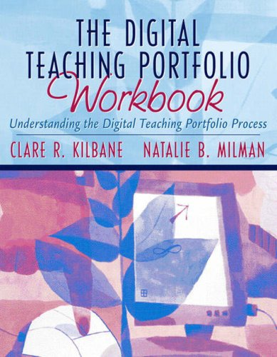 The Digital Teaching Portfolio Workbook: Understanding the Digital Teaching Portfolio Process 9780205393718