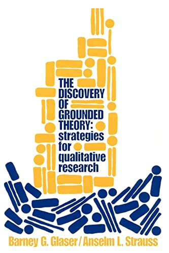 The Discovery of Grounded Theory: Strategies for Qualitative Research 9780202302607