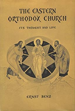 The Eastern Orthodox Church: Its Thought and Life
