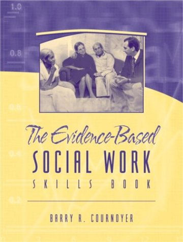 The Evidence-Based Social Work Skills Book 9780205358625