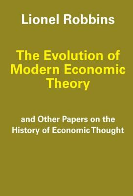The Evolution of Modern Economic Theory: Other Papers on the History of Economic Thought 9780202309194