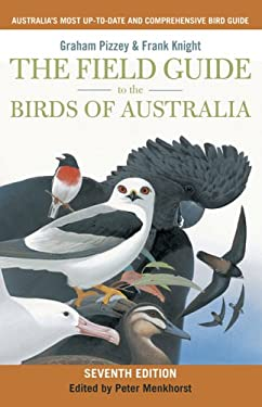 The Field Guide to the Birds of Australia by Graham Pizzey ...