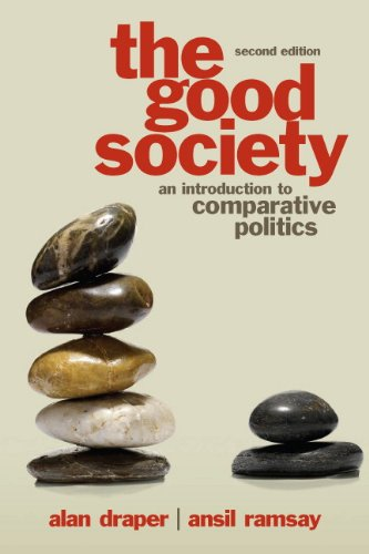 The Good Society: An Introduction to Comparative Politics 9780205082780