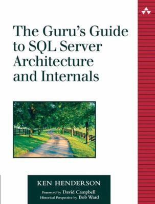 The Guru's Guide to SQL Server Architecture and Internals [With CDROM] 9780201700473