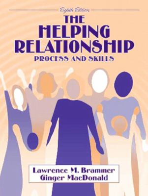 The Helping Relationship: Process and Skills 9780205355204