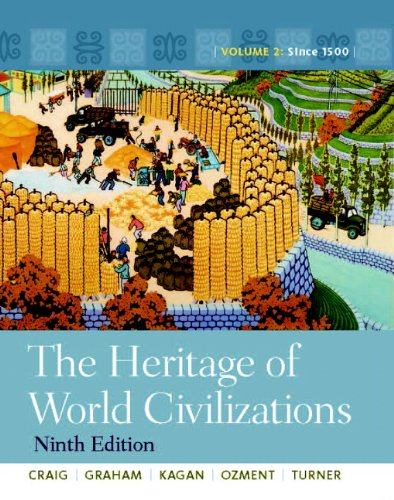 The Heritage of World Civilizations: Since 1500 9780205803477