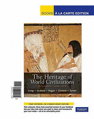 The Heritage of World Civilizations, Volume 1: To 1700 9780205052264