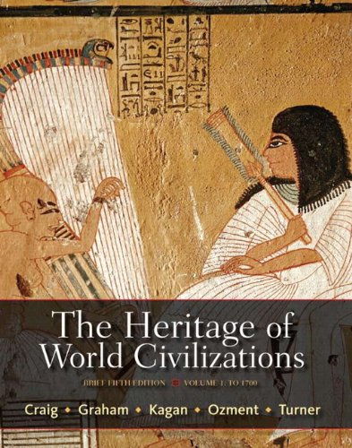 The Heritage of World Civilizations, Volume 1: Brief: To 1700 - 5th Edition