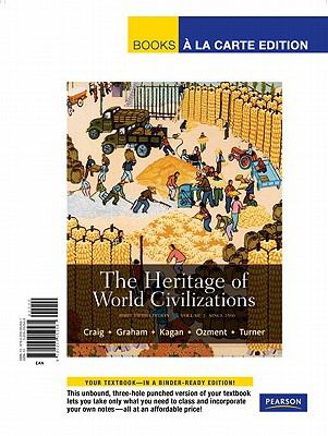 The Heritage of World Civilizations, Volume 2: Since 1500 9780205052561