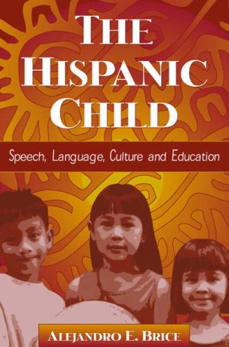 The Hispanic Child: Speech, Language, Culture and Education 9780205295302