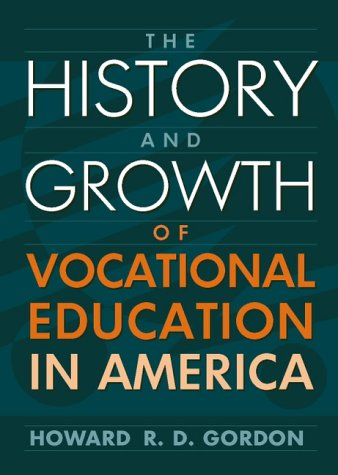 The History and Growth of Vocational Education in America 9780205275120