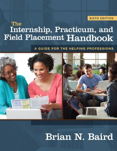 The Internship, Practicum, and Field Placement Handbook: A Guide for the Helping Professions 9780205804962