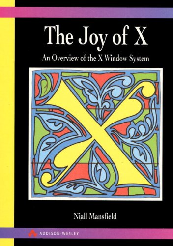 The Joy of X: Overview of the X Window System 9780201565126