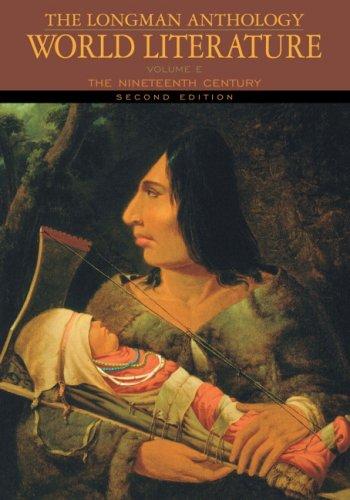 The Longman Anthology of World Literature, Volume E: The Nineteenth Century 9780205625918