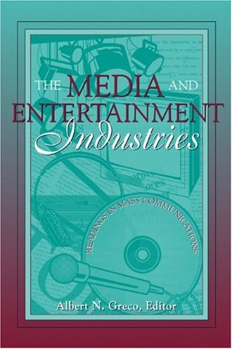 The Media and Entertainment Industries: Readings in Mass Communications 9780205300105