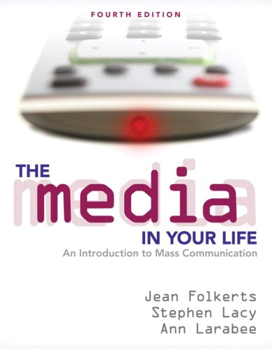 The Media in Your Life: An Introduction to Mass Communication 9780205523658