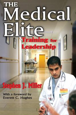 The Medical Elite: Training for Leadership 9780202363585