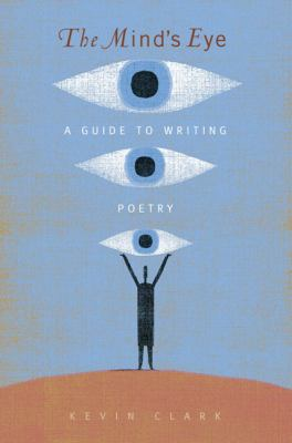 The Mind's Eye: A Guide to Poetry Writing 9780205498239