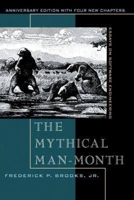 The Mythical Man-Month: Essays on Software Engineering, Anniversary Edition 9780201835953