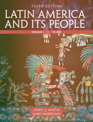 Latin America and Its People, Volume 1 9780205054695