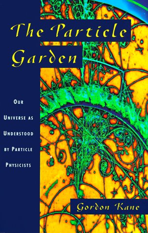The Particle Garden: Our Universe as Understood by Particle Physicists 9780201408263