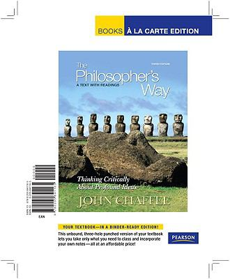 The Philosopher's Way: Thinking Critically about Profound Ideas 9780205841165