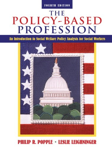 The Policy-Based Profession: An Introduction to Social Welfare Policy Analysis for Social Workers 9780205485925