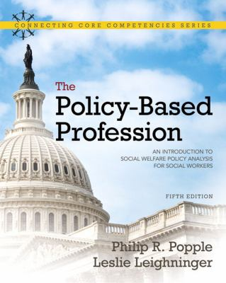 The Policy-Based Profession: An Introduction to Social Welfare Policy Analysis for Social Workers 9780205763719