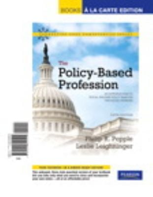 The Policy-Based Profession: An Introduction to Social Welfare Policy Analysis for Social Workers, Books a la Carte Edition 9780205842544
