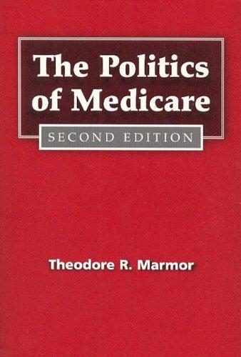 The Politics of Medicare: Second Edition 9780202303994