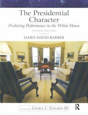 The Presidential Character: Predicting Performance in the White House (Longman Classics in Political Science), Revised 9780205652594