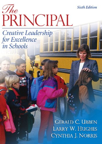 The Principal: Creative Leadership for Excellence in Schools 9780205481378