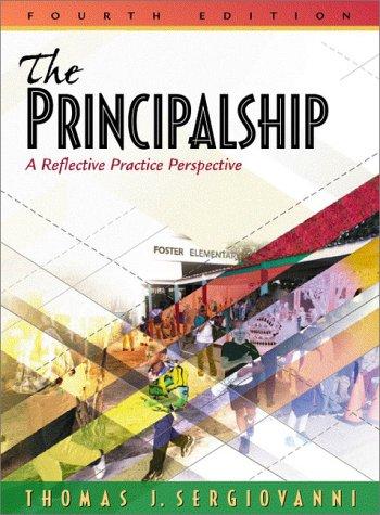 The Principalship: A Reflective Practice Perspective 9780205321858