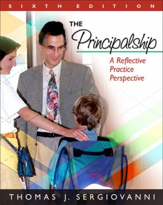 The Principalship: A Reflective Practice Perspective 9780205578580