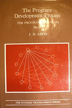 Image of The Program Development Process, Part II: The Programming Team (Systems Programming Series) (Pt. 2)