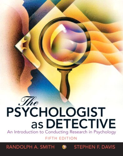 The Psychologist as Detective: An Introduction to Conducting Research in Psychology 9780205687404