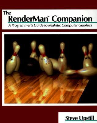 The Renderman Companion: A Programmer's Guide to Realistic Computer Graphics 9780201508680