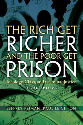 The Rich Get Richer and the Poor Get Prison: Ideology, Class, and Criminal Justice 9780205688425