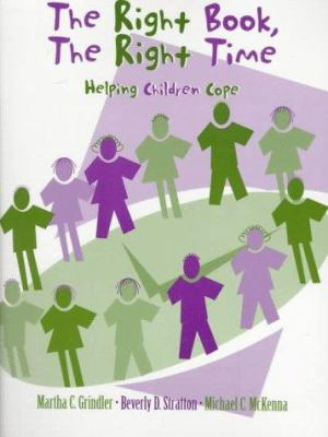 The Right Book, the Right Time: Helping Children Cope 9780205172726