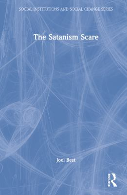 The Satanism Scare 9780202303789