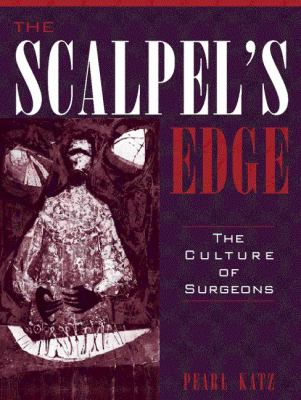 The Scalpel's Edge: The Culture of Surgeons 9780205270071