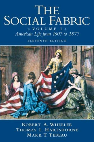 The Social Fabric, Volume I: American Life from 1607 to 1877 9780205617340