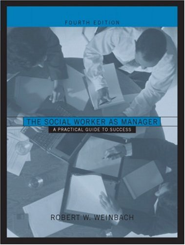 The Social Worker as Manager: A Practical Guide to Success 9780205341986