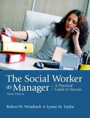 The Social Worker as Manager: A Practical Guide to Success 9780205792771